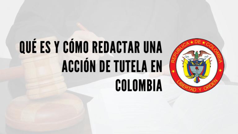 Qué es y cómo redactar una acción de tutela en Colombia